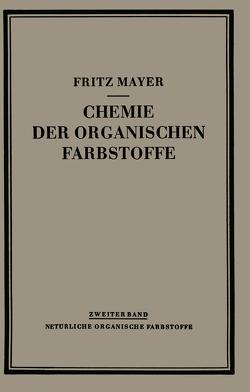 Chemie der Organischen Farbstoffe von Mayer,  Fritz