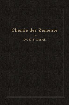 Chemie der Zemente (Chemie der hydraulischen Bindemittel) von Dorsch,  Karl Ewald