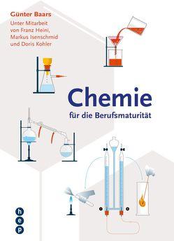 Chemie für die Berufsmaturität – Hauptband | Print inkl. eLehrmittel von Baars,  Günter, Heini,  Franz, Isenschmid,  Markus, Köhler,  Doris