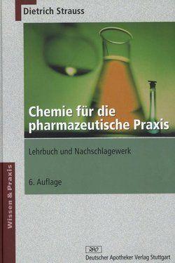 Chemie für die pharmazeutische Praxis von Strauss,  Dietrich