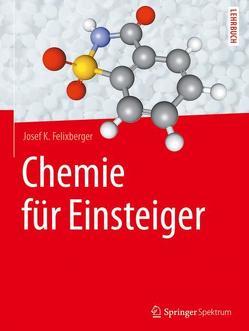 Chemie für Einsteiger von Felixberger,  Josef K.