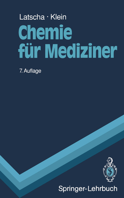 Chemie für Mediziner von Klein,  Helmut A., Latscha,  Hans P.