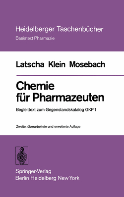Chemie für Pharmazeuten von Klein,  H. A., Latscha,  H. P., Mosebach,  R.