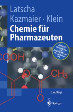Chemie für Pharmazeuten von Kazmaier,  Uli, Klein,  Helmut, Latscha,  Hans P.