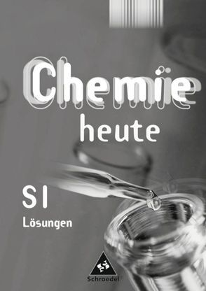 Chemie heute SI / Chemie heute SI – Lehrermaterialien Ausgabe 2001