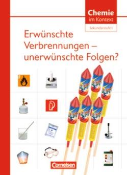 Chemie im Kontext – Sekundarstufe I – Alle Bundesländer / Erwünschte Verbrennungen – unerwünschte Folgen? von Demuth,  Reinhard, Parchmann,  Ilka, Ralle,  Bernd, Schroeder,  Sabine
