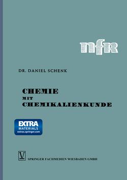 Chemie mit Chemikalienkunde von Schenk,  Daniel