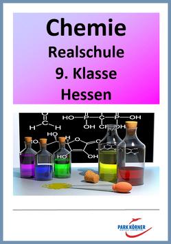 Chemie Modul Realschule Hessen 9. Klasse – digitales Buch für die Schule, anpassbar auf jedes Niveau von Park Körner GmbH