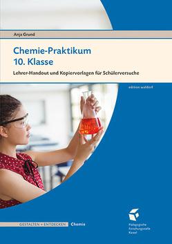 Chemie-Praktikum 10. Klasse von Grund,  Anja