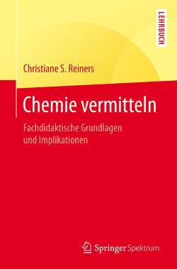 Chemie vermitteln von Reiners,  Christiane S.