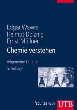 Chemie verstehen von Dolznig,  Helmut, Müllner,  Ernst, Wawra,  Edgar