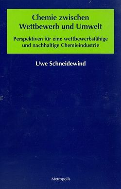 Chemie zwischen Wettbewerb und Umwelt von Schneidewind,  Uwe