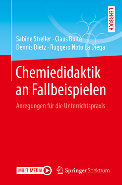Chemiedidaktik an Fallbeispielen von Bolte,  Claus, Dietz,  Dennis, Noto La Diega,  Ruggero, Streller,  Sabine