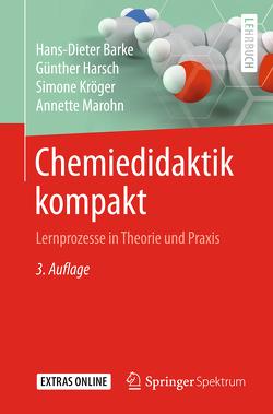 Chemiedidaktik kompakt von Barke,  Hans-Dieter, Harsch,  Guenther, Kröger,  Simone, Marohn,  Annette