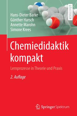 Chemiedidaktik kompakt von Barke,  Hans-Dieter, Harsch,  Guenther, Krees,  Simone, Marohn,  Annette
