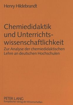 Chemiedidaktik und Unterrichtswissenschaftlichkeit von Hildebrandt,  Henry