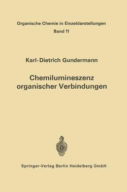 Chemilumineszenz organischer Verbindungen von Gundermann,  Karl-D.