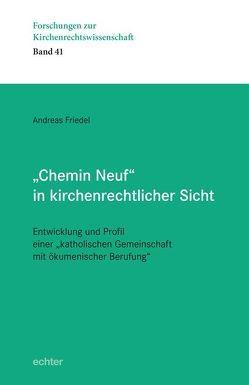 """""""Chemin Neuf"""" in kirchenrechtlicher Sicht von Friedel,  Andreas"""