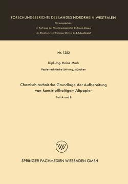Chemisch-technische Grundlage der Aufbereitung von kunststoffhaltigem Altpapier von Mack,  Heinz
