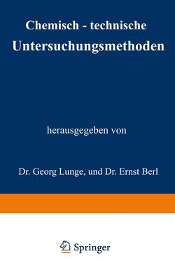 Chemisch-technische Untersuchungsmethoden von Berl,  Ernst, Lunge,  Ernst