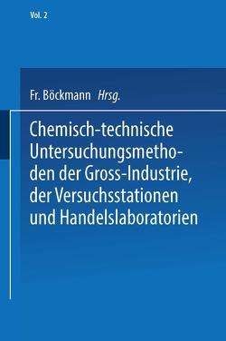 Chemisch-technische Untersuchungsmethoden der Gross-Industrie, der Versuchsstationen und Handelslaboratorien von Balling,  Carl Albert Max, Böckmann,  Friedrich