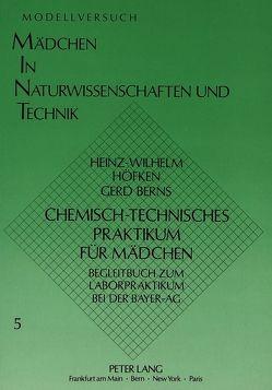 Chemisch-technisches Praktikum für Mädchen von Berns,  Gerd, Höfken,  Heinz-Wilhelm