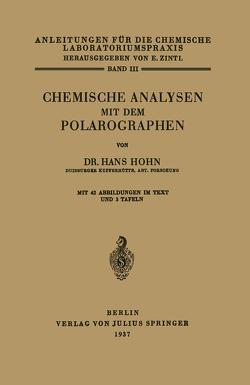 Chemische Analysen mit dem Polarographen von Brill,  R., Hoh,  Hans, Zintl,  E.