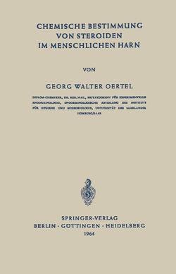 Chemische Bestimmung von Steroiden im Menschlichen Harn von Oertel,  G. W.