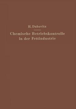 Chemische Betriebskontrolle in der Fettindustrie von Dubovitz,  Hugo