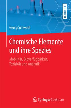 Chemische Elemente und ihre Spezies von Schwedt,  Georg, Zettlmeier,  Wolfgang