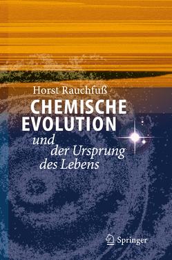 Chemische Evolution und der Ursprung des Lebens von Rauchfuss,  Horst