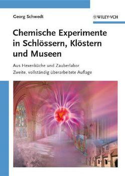 Chemische Experimente in Schlössern, Klöstern und Museen von Schwedt,  Georg