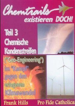 """Chemische Kondensstreifen (""""Geo-Engineering"""") im """"Kampf"""" gegen den erlogenen Klimawandel von Hills,  Frank"""