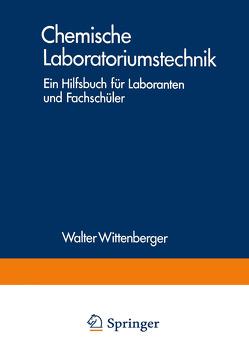 Chemische Laboratoriumstechnik von Schivizhoffen,  Egbert v., Wittenberger,  Walter