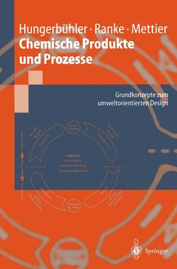 Chemische Produkte und Prozesse von Flückinger,  P., Heinzle,  E., Hungerbühler,  Konrad, Mettier,  Thomas, Ranke,  Johannes