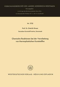 Chemische Reaktionen bei der Verarbeitung von thermoplastischen Kunststoffen von Braun,  Dietrich