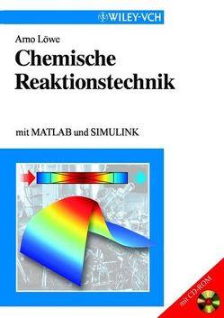 Chemische Reaktionstechnik von Löwe,  Arno