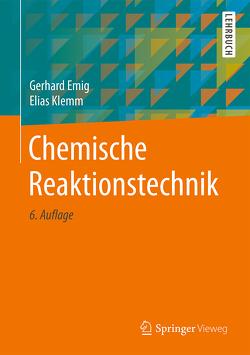 Chemische Reaktionstechnik von Emig,  Gerhard, Hungenberg,  Klaus-Dieter, Klemm,  Elias