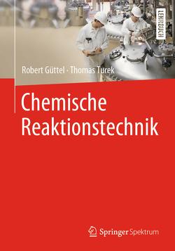 Chemische Reaktionstechnik von Güttel,  Robert, Turek,  Thomas