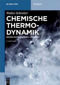Chemische Thermodynamik von Schreiter,  Walter