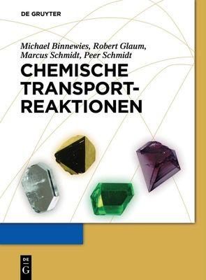 Chemische Transportreaktionen von Binnewies,  Michael, Glaum,  Robert, Schmidt,  Marcus, Schmidt,  Peer