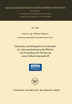 Chemische und biologische Auswirkungen der Abwasserbelastung des Rheines und Feststellung der Minderung seiner Selbstreinigungskraft von Husmann,  Wilhelm