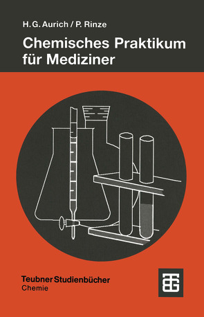 Chemisches Praktikum für Mediziner von Aurich,  Hans Günter, Rinze,  Peter