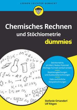 Chemisches Rechnen und Stöchiometrie für Dummies von Ortanderl,  Stefanie, Ritgen,  Ulf