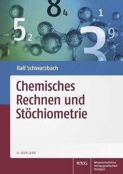Chemisches Rechnen und Stöchiometrie von Schwarzbach,  Ralf