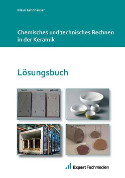 Chemisches und technisches Rechnen in der Keramik – Lösungen von Expert Fachmedien GmbH, Lehnhäuser,  Klaus