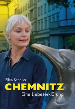 Chemnitz- Eine Liebeserklärung von Schaller,  Ellen