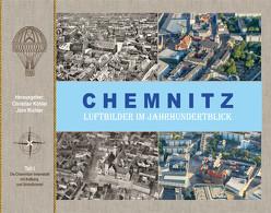Chemnitz Luftbilder im Jahrhundertblick von Koehler,  Christian, Richter,  Jörn