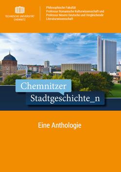 Chemnitzer Stadtgeschichte_n von Brummert,  Ulrike, Malinowski,  Bernadette