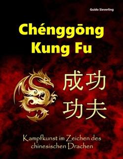 Chenggong Kung Fu von Sieverling,  Guido